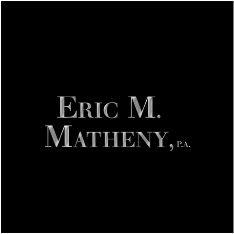 The Law Offices of Eric M. Matheny, P.A. Profile Picture