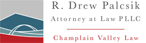 Champlain Valley Law - R Drew Palcsik Attorney at Law PLLC Profile Picture