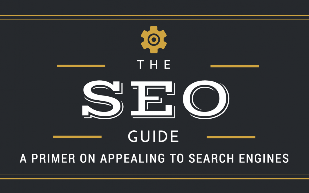 SEO: A Primer on Appealing to Search Engines