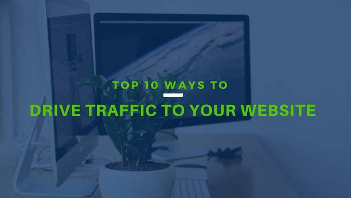 Top 10 Ways to Drive Traffic to Your Website