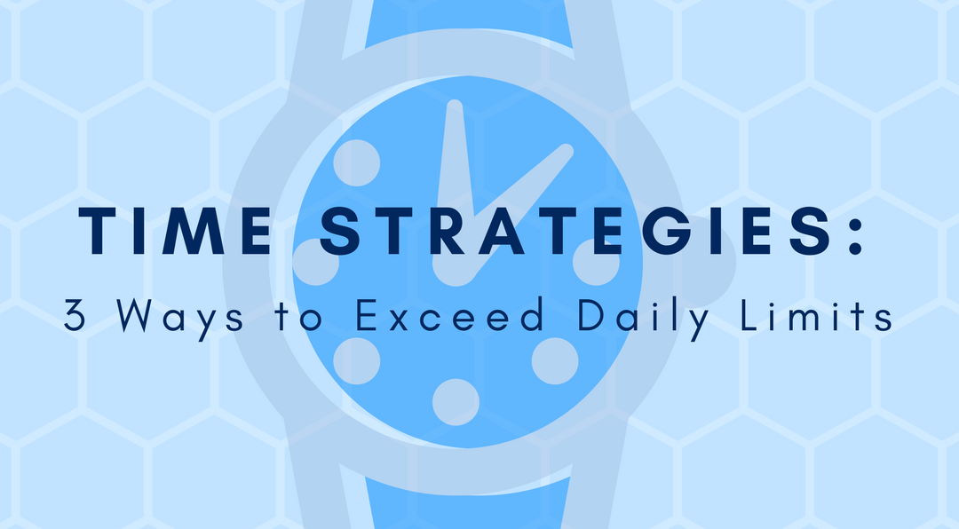 Time Strategy: 3 Ways to Exceed Daily Limits