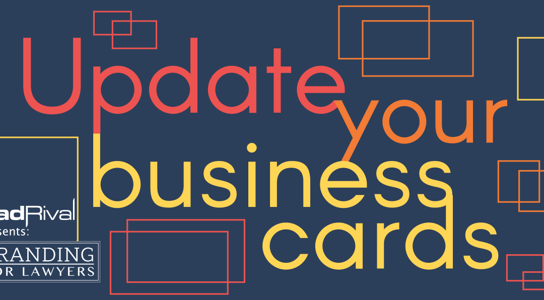 Branding For Lawyers: Update Your Business Cards