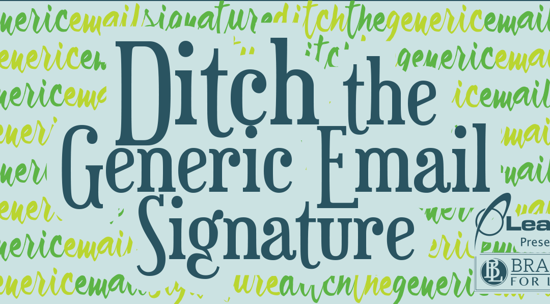 Branding For Lawyers: Ditch The Generic Signature