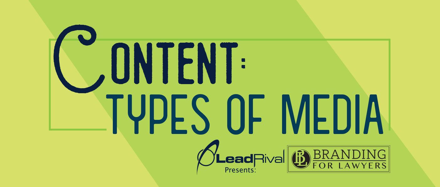 Branding For Lawyers: Content – Types of Media