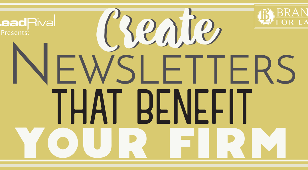 Branding For Lawyers: Create A Newsletter For Your Firm
