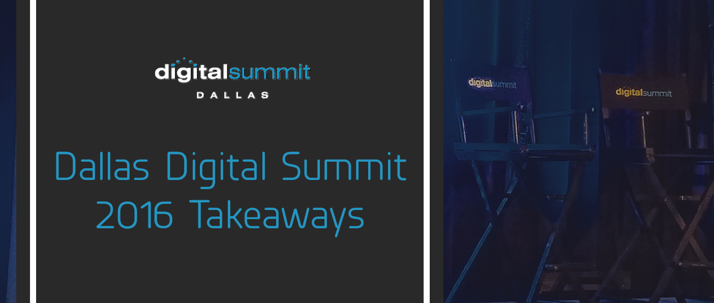 Dallas Digital Summit 2016 Takeaways