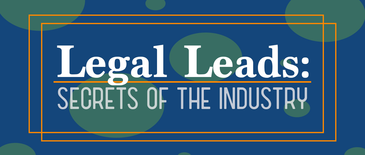 Legal Leads: Secrets of the Industry
