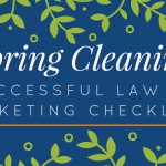 Spring Cleaning - Law Firm Marketing Checklist