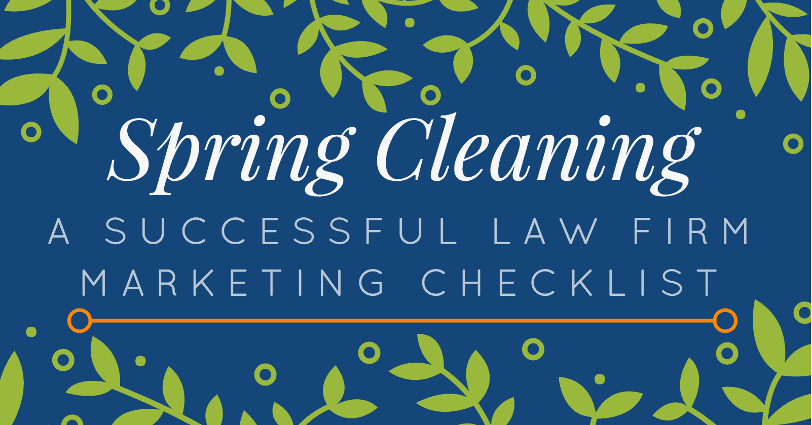 Spring Cleaning – A Successful Marketing Checklist