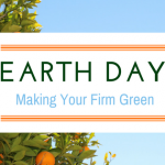 Earth Day: Making Your Firm Green