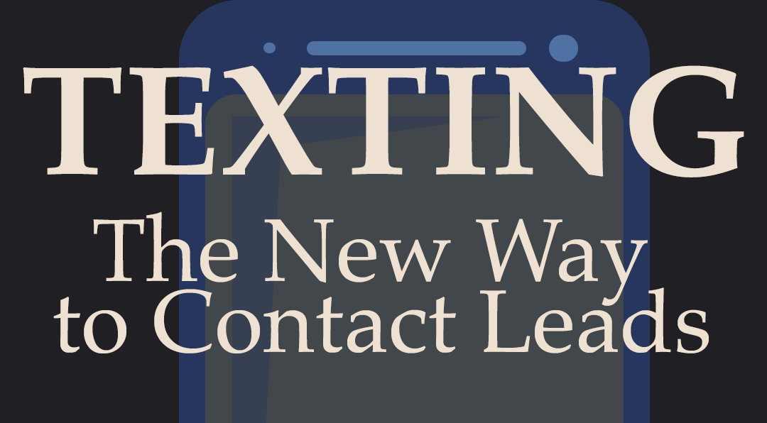 Texting: The New Way to Contact Leads