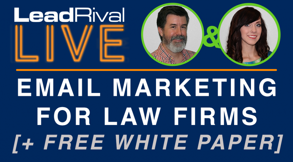 LeadRival LIVE: Episode 2 - Email Marketing for Law Firms