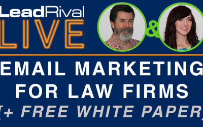 LeadRival LIVE: Episode 2 – Email Marketing for Law Firms
