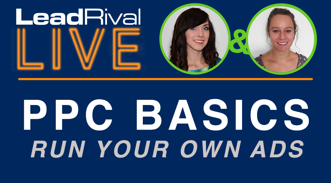 LeadRival LIVE: Episode 5 – PPC for Attorneys